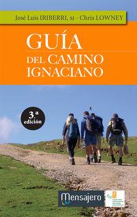 (3 Ed) Guia Del Camino Ignaciano - Jose Luis Iriberri / Chris Lowney