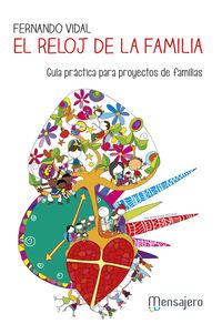Reloj De La Familia, El - Guia Practica Para Proyectos De Familia - Fernando Vidal