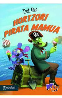Bat Pat Tv - Hortzori Pirata Mamua - Batzuk