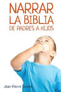 Narrar La Biblia De Padres A Hijos - Jean- Pierre Sonnet