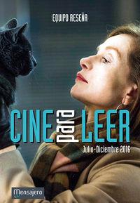 Cine Para Leer 2016 Julio / Diciembre) - Equipo Reseña
