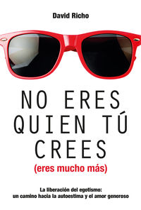 No Eres Quien Tu Crees (eres Muncho Mas) - David Richo