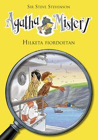 Agatha Mistery - Hilketa Fiordoetan - Steve Stevenson / Stefano Turconi (il. )