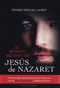 El retrato secreto de jesus de nazaret - Pedro Miguel Lamet