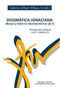 DOGMATICA IGNACIANA - BUSCA Y HALLAR LA VOLUNTAD DIVINA