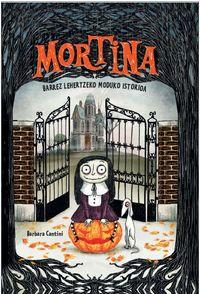 Mortina 1 - Barrez Lehertzeko Moduko Istorioa - Barbara Cantini