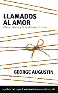 Llamados Al Amor - El Matrimonio Y La Familia En Cristiano - George Augustin
