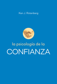 La psicologia de la confianza - Ken J. Rotenberg