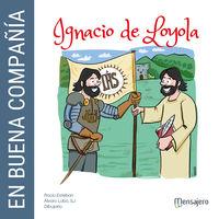 EN BUENA COMPAÑIA, IGNACIO DE LOYOLA