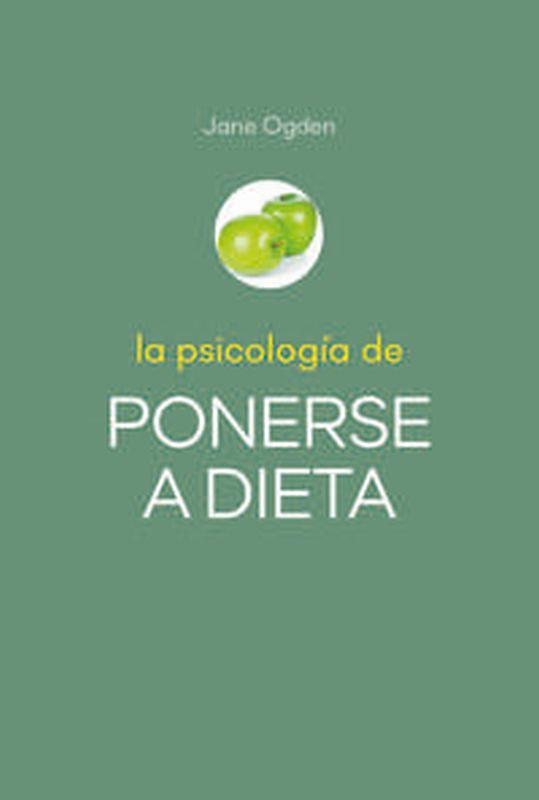 La psicologia de ponerse a dieta - Jane Odgen