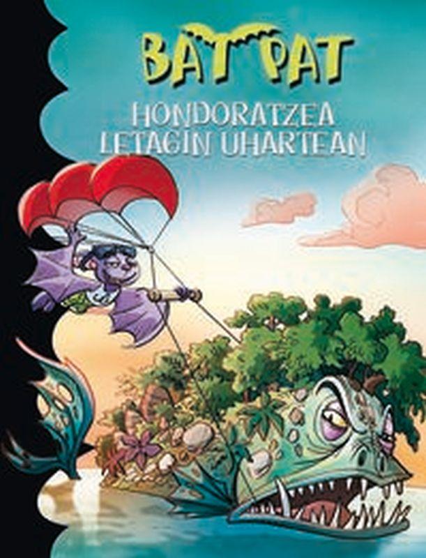 Bat Pat 38 - Hondoratzea Letagin Uhartean - Roberto Pavanello