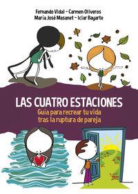 Cuatro Estaciones, Las - Guia Para Recrear Tu Vida Tras La Ruptura De Pareja - Fernando Vidal / Carmen Oliveros / [ET AL. ]