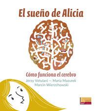 SUEÑO DE ALICIA, EL - COMO FUNCIONA EL CEREBRO