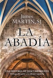 Abadia, La - Una Historia De Descubrimiento - James Martin
