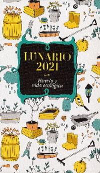 CALENDARIO LUNARIO 2021 - HUERTO Y VIDA ECOLOGICA