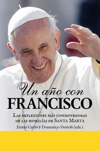 AÑO CON FRANCISCO, UN - LAS REFLEXIONES MAS CONMOVEDORAS DE LAS HOMILIAS DE SANTA MARTA