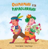 Ovimamiak Eta Papaguaraiak - Gracia Iglesias / Susana Rosique (il. )