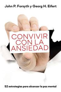 CONVIVIR CON LA ANSIEDAD - 52 ESTRATEGIAS PARA LA ALCANZAR LA PAZ MENTAL