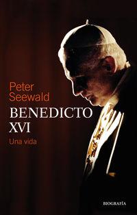 BENEDICTO XVI - UNA VIDA