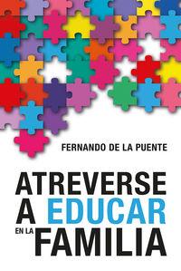 ATREVERSE A EDUCAR EN FAMILIA