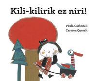 KILI-KILIRIK EZ NIRI!