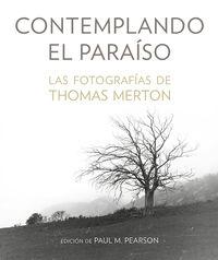 CONTEMPLANDO EL PARAISO - LAS FOTOGRAFIAS DE THOMAS MERTON