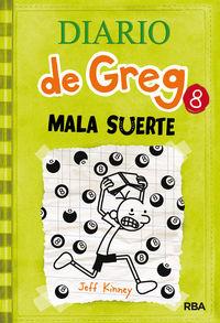Diario De Greg 8 - Mala Suerte - Jeff Kinney