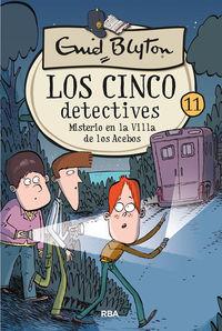cinco detectives, los 11 - misterio en la villa de los acebos - Enid Blyton