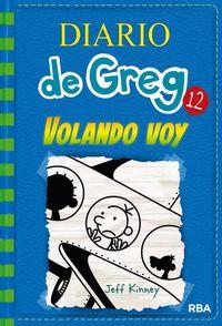 Diario De Greg 12 - Volando Voy - Jeff Kinney
