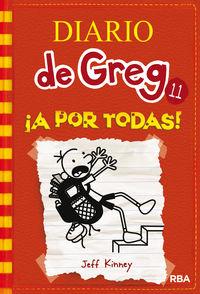 Diario De Greg 11 - ¡a Por Todas! - Jeff Kinney