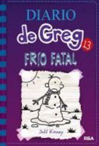 Diario De Greg 13 - Frio Fatal - Jeff Kinney