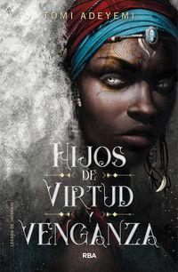 hijos de virtud y venganza - legado de orisha 2 - Tomi Adeyemi