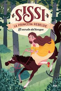 SISSI, LA PRINCESA REBELDE 1 - EL SECRETO DEL BOSQUE