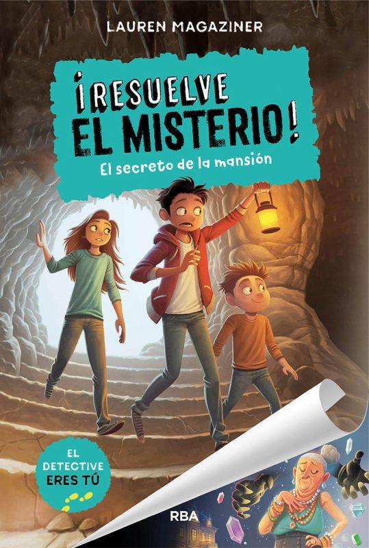 ¡resuelve El Misterio! 1 - El Secreto De La Mansion - Lauren Magaziner