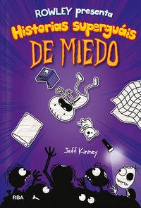 rowley presenta 3 - historias superguais de miedo - Jeff Kinney