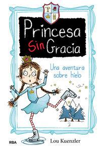 PRINCESA SINGRACIA 4 - UNA AVENTURA SOBRE HIELO