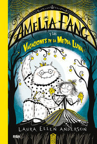 AMELIA FANG 4 - LAS VACACIONES DE LA MEDIA LUNA