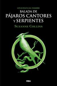 Balada De Pajaros Cantores Y Serpientes - Los Juegos Del Hambre (precuela) - Suzanne Collins