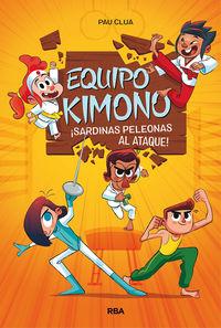 EQUIPO KIMONO ¡SARDINAS PELEONAS AL ATAQUE!