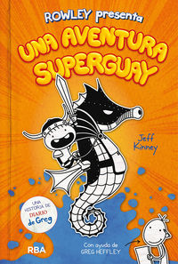 Rowley Presenta 2 - Una Aventura Superguay - Jeff Kinney