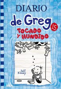 diario de greg 15 - tocado y hundido - Jeff Kinney