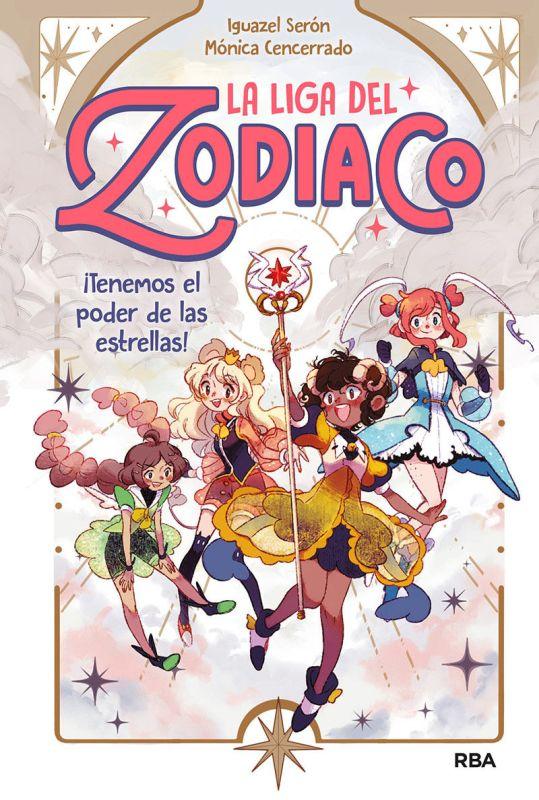 la liga del zodiaco 1 - ¡tenemos el poder de las estrellas! - Iguazel Seron Gutierrez / Monica Cencerrado (il. )