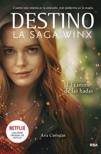 destino (la saga winx) - el camino de las hadas - Ava Corrigan