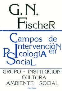 CAMPOS DE INTERVENCION EN PSICOLOGIA SOCIAL - GRUPO-INSTITUCION-CULTURA-AMBIENTE SOCIAL