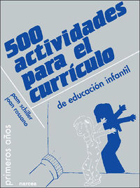 500 Actividades Para El Curriculo De Educacion Infantil - Pam Schiller / Joan Rossano