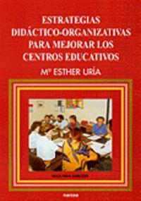 ESTRATEGIAS DIDACTICO-ORGANIZATIVAS PARA MEJORAR LOS CENTROS EDUCATIVOS
