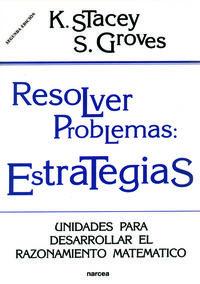 RESOLVER PROBLEMAS: ESTRATEGIAS, - UNIDADES PARA DESARROLLAR EL RAZONAMIENTO PEDAGOGICO