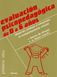 EVALUACION PSICOPEDAGOGICA DE 0 A 6 AÑOS - OBSERVAR, ANALIZAR E INTERPRETAR EL COMPORTAMIENTO INFANTIL