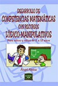 Desarrollo De Competencias Matematicas Con Recursos Ludico-Manipulati - Angel Alsina I Pastells
