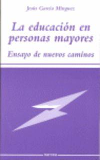 LA EDUCACION EN PERSONAS MAYORES - ENSAYO DE NUEVOS CAMINOS